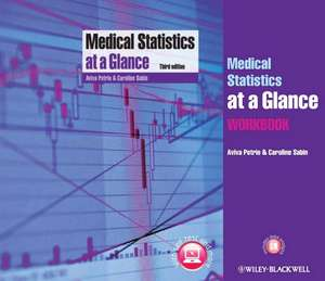Medical Statistics at a Glance Text and Workbook de Aviva Petrie