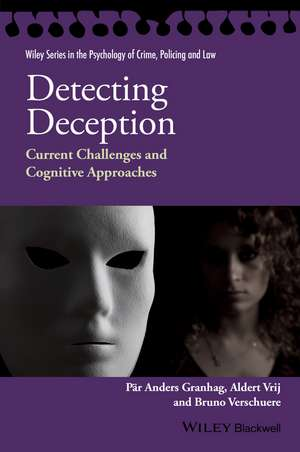 Detecting Deception: Current Challenges and Cognitive Approaches de Pär Anders Granhag