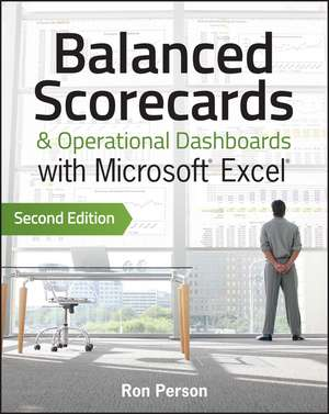 Balanced Scorecards and Operational Dashboards with Microsoft Excel de Ron Person