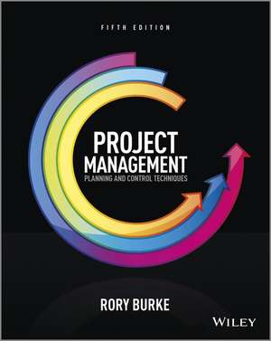 Project Management: Planning and Control Techniques de Rory Burke