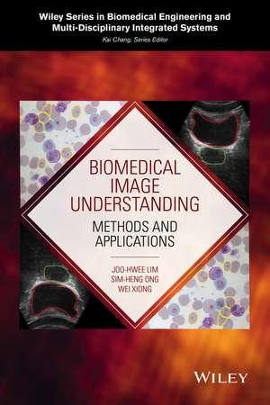 Biomedical Image Understanding: Methods and Applications de Joo–Hwee Lim