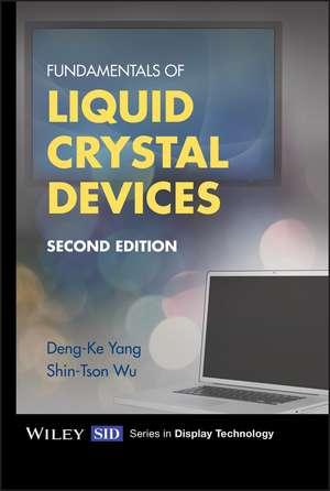 Fundamentals of Liquid Crystal Devices de Deng–Ke Yang