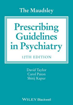 The Maudsley Prescribing Guidelines in Psychiatry de David M. Taylor