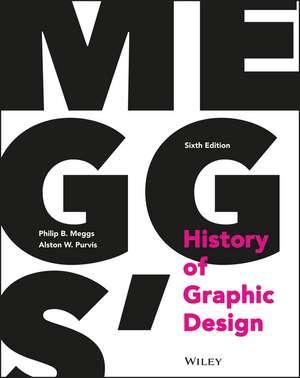 Meggs′ History of Graphic Design de Philip B. Meggs