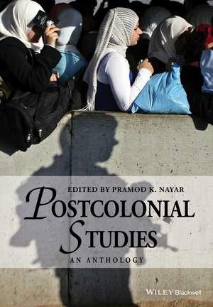 Postcolonial Studies: An Anthology de Pramod K. Nayar