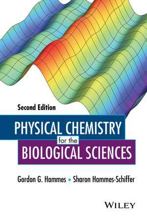 Physical Chemistry for the Biological Sciences de Gordon G. Hammes