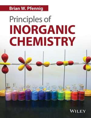 Principles of Inorganic Chemistry de Brian W. Pfennig