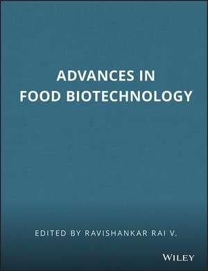 Advances in Food Biotechnology de Ravishankar Rai V