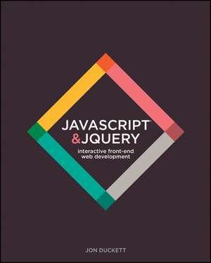JavaScript and jQuery: Interactive Front–End Web Development Hardcover de Jon Duckett