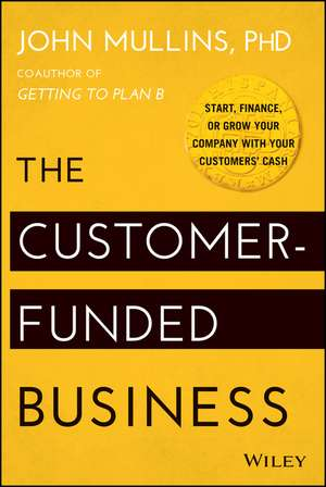The Customer–Funded Business