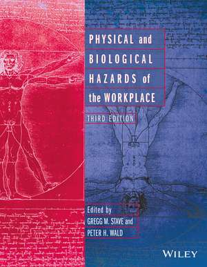 Physical and Biological Hazards of the Workplace de Gregg M. Stave