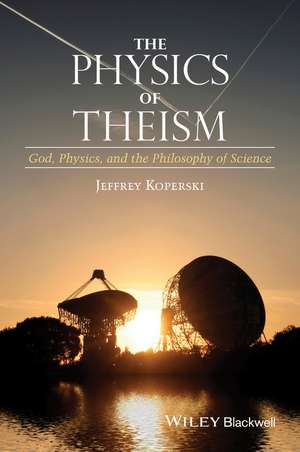 The Physics of Theism