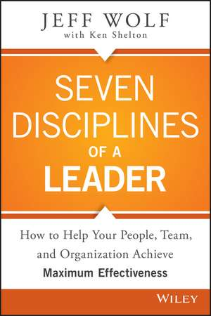 Seven Disciplines of A Leader de Jeff Wolf
