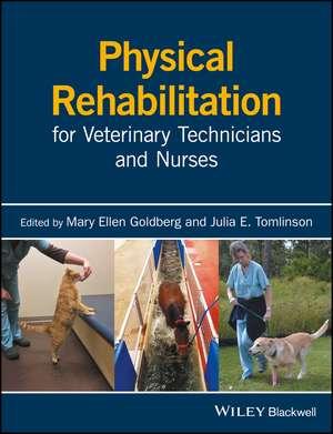 Physical Rehabilitation for Veterinary Technicians and Nurses