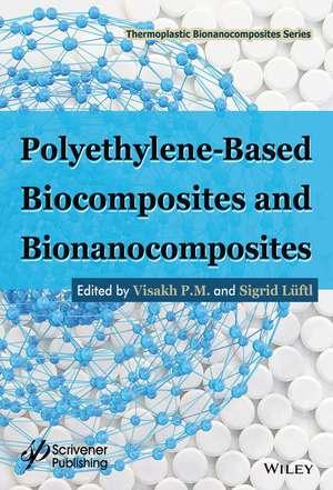 Polyethylene–based Biocomposites and Bionanocomposites