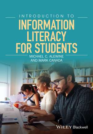 Introduction to Information Literacy for Students de Michael C. Alewine
