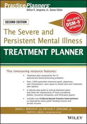 The Severe and Persistent Mental Illness Treatment Planner de Arthur E. Jongsma, Jr.