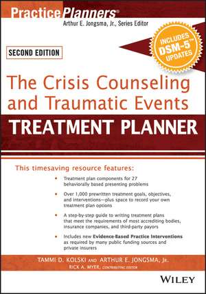 The Crisis Counseling and Traumatic Events Treatment Planner, with DSM–5 Updates, 2nd Edition