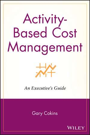 Activity–Based Cost Management