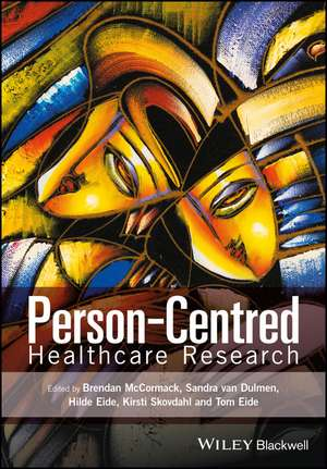 Person–Centred Healthcare Research de Brendan McCormack