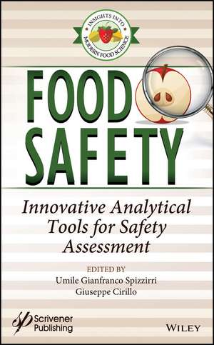 Food Safety: Innovative Analytical Tools for Safety Assessment de Umile Gianfranco Spizzirri