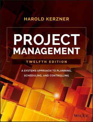 Project Management: A Systems Approach to Planning, Scheduling, and Controlling de Harold R. Kerzner