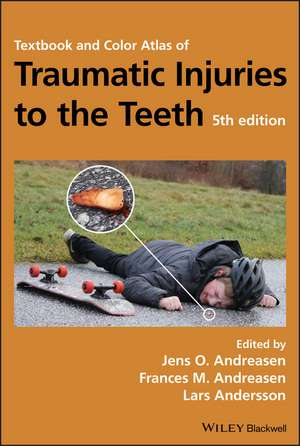 Textbook and Color Atlas of Traumatic Injuries to the Teeth de Jens O. Andreasen