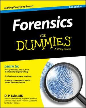 Forensics For Dummies de Douglas P. Lyle