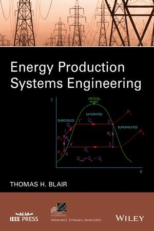 Energy Production Systems Engineering de Thomas Howard Blair