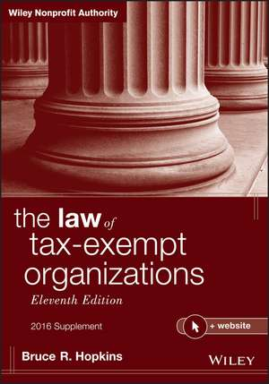 The Law of Tax-Exempt Organizations + Website, Eleventh Edition, 2016 Supplement