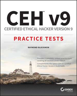 CEH v9: Certified Ethical Hacker Version 9 Practice Tests de Raymond Blockmon