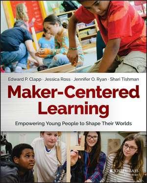 Maker–Centered Learning