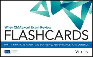 Wiley CMAexcel Exam Review 2017 Flashcards : Part 1, Financial Reporting, Planning, Performance, and Control de IMA