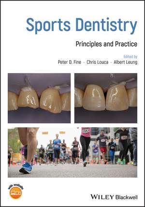 Sports Dentistry: Principles and Practice de Peter D. Fine