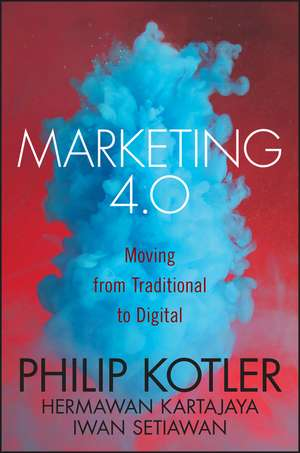 Marketing 4.0: Moving from Traditional to Digital de Philip Kotler