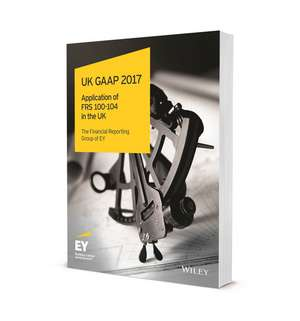 Uk Gaap 2017: Generally Accepted Accounting Practice under UK and Irish GAAP de Ernst & Young LLP