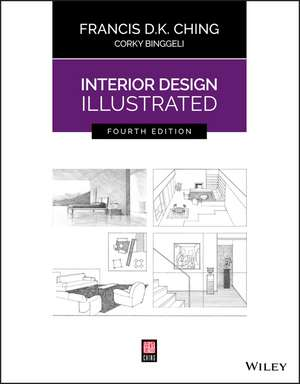 Interior Design Illustrated de Francis D. K. Ching