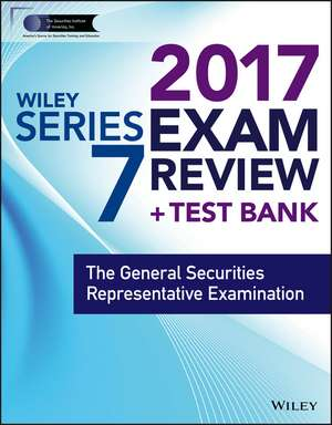 Wiley FINRA Series 7 Exam Review 2017: The General Securities Representative Examination de Wiley