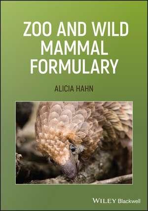 Zoo and Wild Mammal Formulary de Alicia Hahn