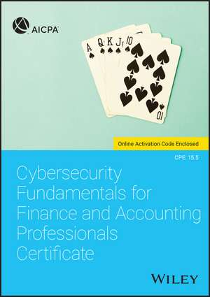 Cybersecurity Fundamentals for Finance and Accounting Professionals Certificate de AICPA