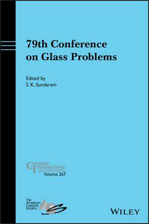 79th Conference on Glass Problems, Ceramic Transactions de S. K. Sundaram