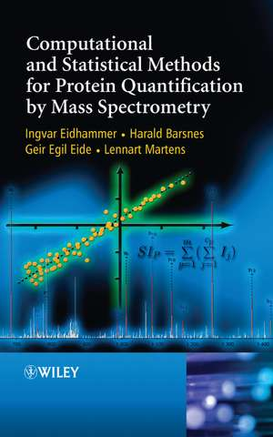 Computational and Statistical Methods for Protein Quantification by Mass Spectrometry de Ingvar Eidhammer