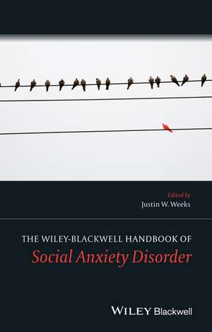 The Wiley Blackwell Handbook of Social Anxiety Disorder