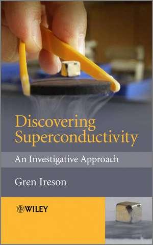 Discovering Superconductivity: An Investigative Approach de Gren Ireson