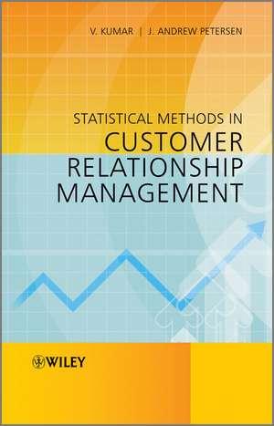 Statistical Methods in Customer Relationship Management de V. Kumar