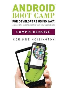Android Boot Camp for Developers using Java¿, Comprehensive de Corinne Hoisington