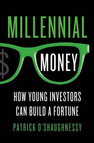 Millennial Money de Patrick OShaughnessy