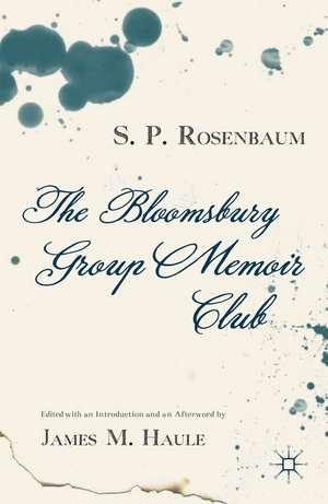 The Bloomsbury Group Memoir Club de S. Rosenbaum