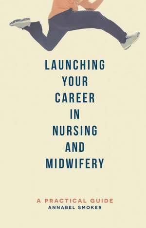 Launching Your Career in Nursing and Midwifery imagine