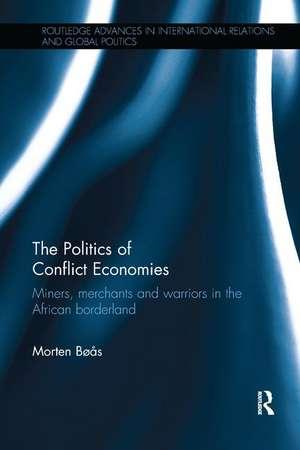 Politics of Conflict Economies de Morten Boas